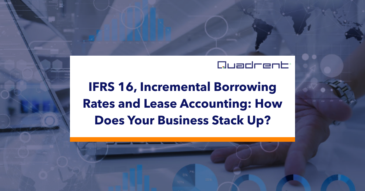 IFRS 16, Incremental Borrowing Rates and Lease Accounting: How Does Your Business Stack Up?