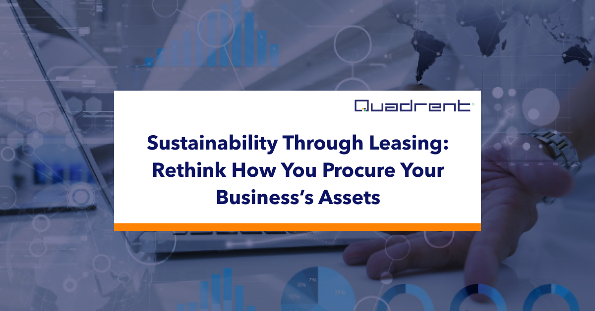 Sustainability Through Leasing: Rethinking How You Procure Your Business's Assets