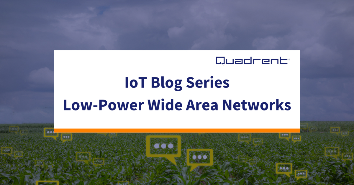 IoT Blog Series 4: IoT Connectivity - LPWAN