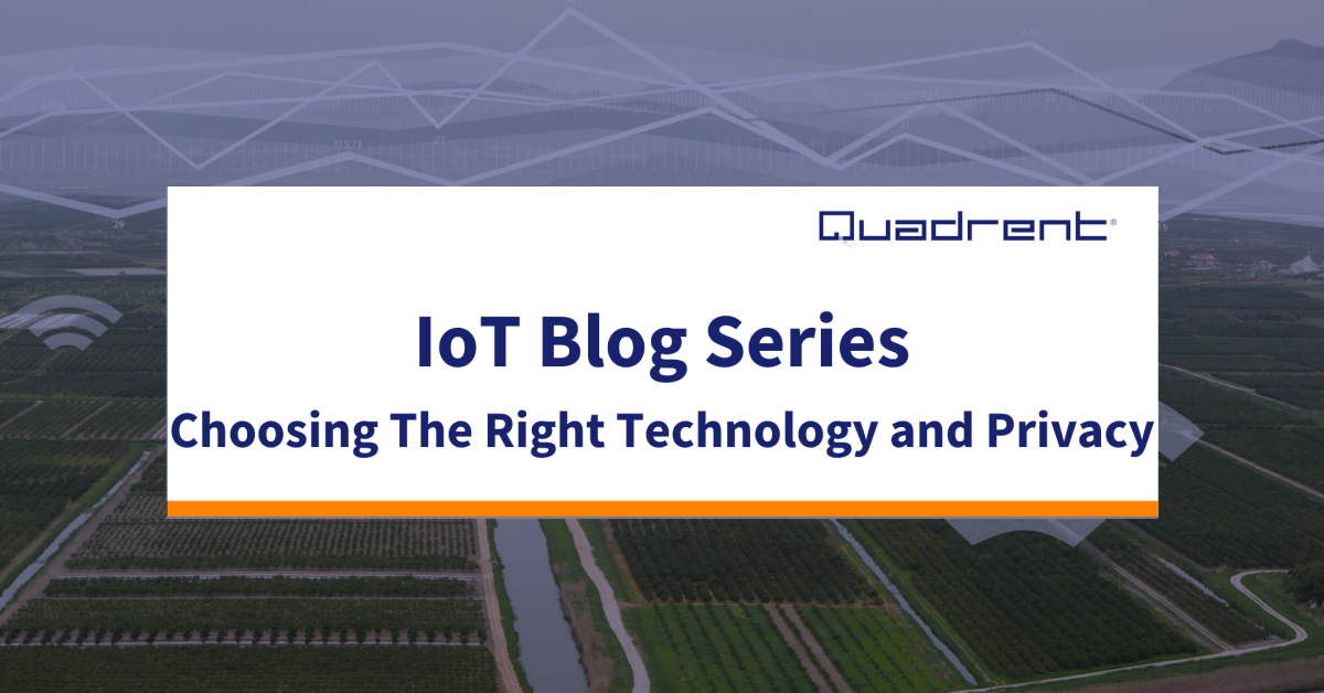 IoT Blog Series 6: IoT Connectivity - Choosing The Right Technology