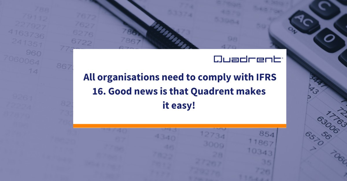Understanding IFRS 16: Quadrent Makes Your Compliance Easy