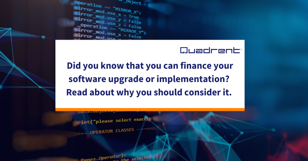 Financing your upcoming software rollout or upgrade has a number of benefits