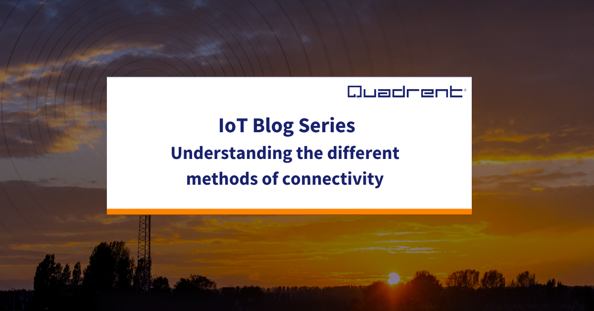 IoT Blog series 2: A lesson in connectivity