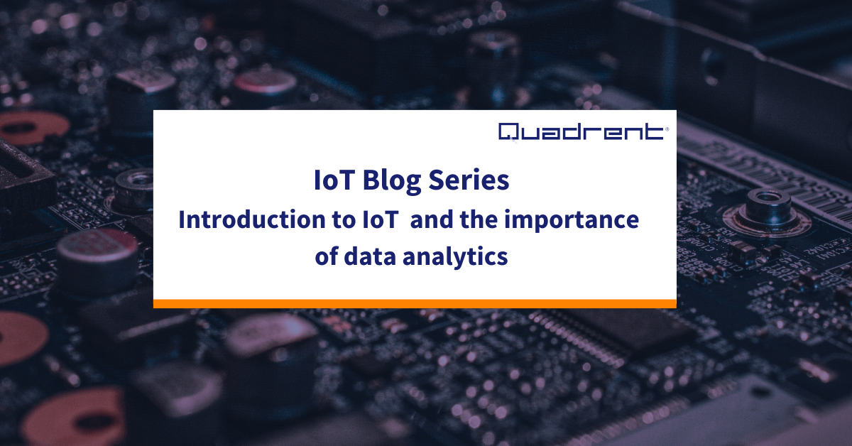 Introducing our new blog series - on all things IoT