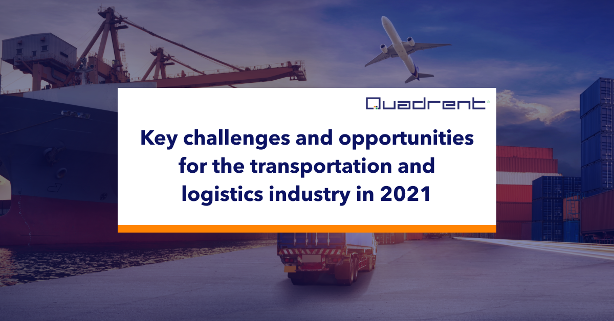 Key challenges and opportunities for the transportation and logistics industry in 2021