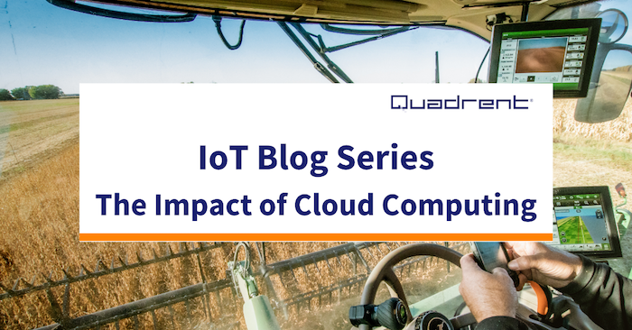 IoT Blog series 8: The Impact of Cloud Computing