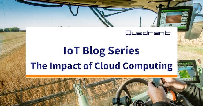 IoT Blog series 8: The Impact of Cloud Computing