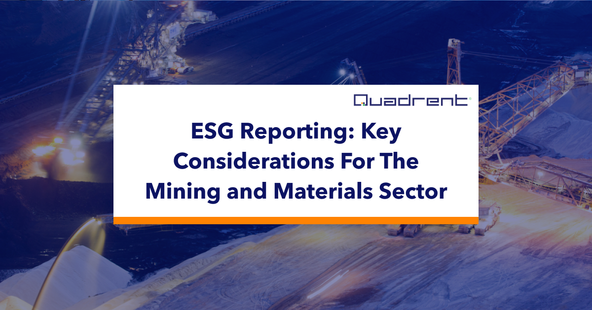 ESG Reporting: Key Considerations For The Mining and Materials Sector