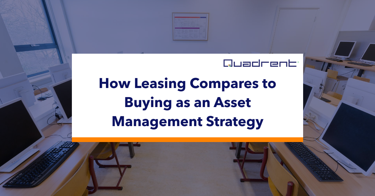 How Leasing Compares to Buying as an Asset Management Strategy
